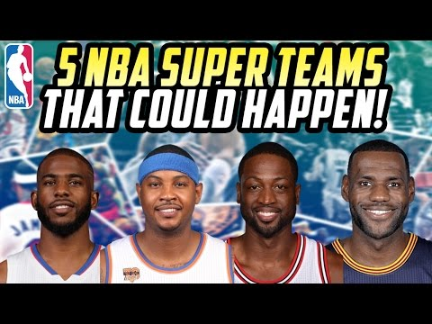 5 NBA Super Teams that could form this Off Season!
