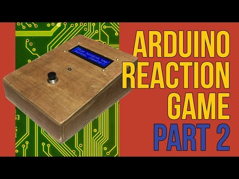 Making a Fun Reaction Game w/ Aurdino - Part 2 | How To
