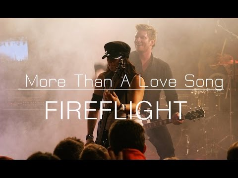 Fireflight - More Than A Love Song