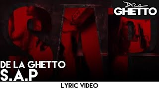 De La Ghetto - S.A.P [Lyric Video]