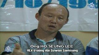HLV Park Hang-seo trả lời PV sau trận Thề Công cầm hòa Suwon tại Hàng Đẫy năm 1999 | BLV Quang Huy