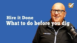 Hire it Done Radio: What You Need to Know Before you Dig in your Yard