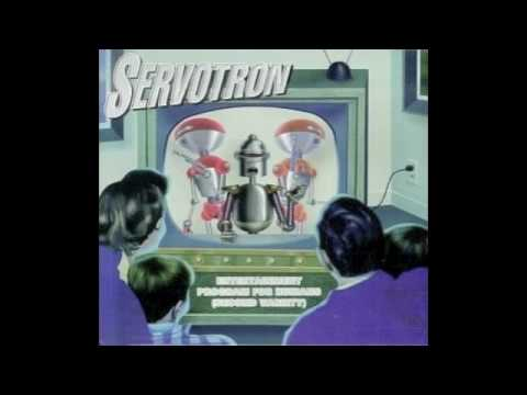 Servotron - Serve Obey Guard Men From Harm