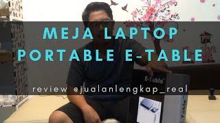 Meja Laptop Lipat Potrable E-Table (Review)