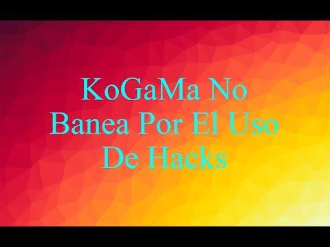 KoGaMa No Banea Por El Uso De Hacks