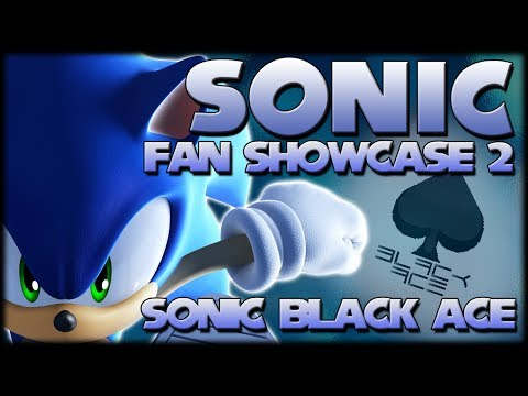 Sonic Fan Showcase 2 : Sonic Black Ace