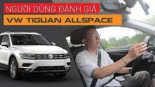 Chủ xe VW Tiguan Allspace: Không mua GLC vì...   Whatcar.vn