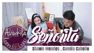 Señorita - Shawn Mendes, Camila Cabello (Acoustic Cover by Aviwkila)