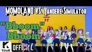 "Momoland(????) ""Bboom Bboom"" M/V Vs. Yandere Simulator Cover"
