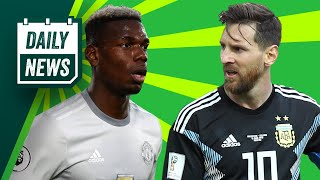 WORLD CUP 2018 & TRANSFER NEWS: Paul Pogba to Juventus & Messi misses penalty ►  Daily Football News