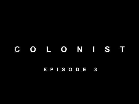 Colonist - Ep. 3