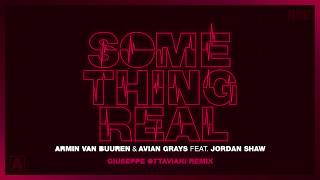 Armin van Buuren & Avian Grays feat. Jordan Shaw - Something Real (Giuseppe Ottaviani Remix)