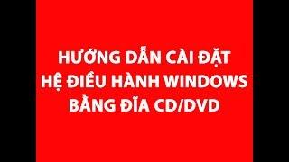 Hướng dẫn Cài đặt Windows XP boot bằng đĩa CD/DVD