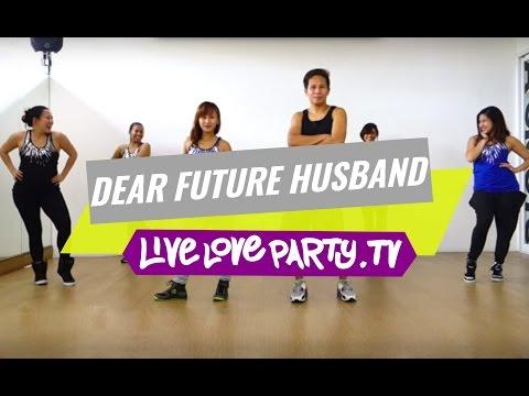 Dear Future Husband   Zumba®   Dance Fitness    Live Love Party