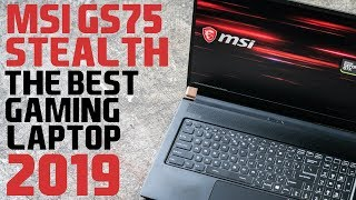 MSI GS75 Stealth - THE BEST GAMING LAPTOP IN 2019 | Laptop Review