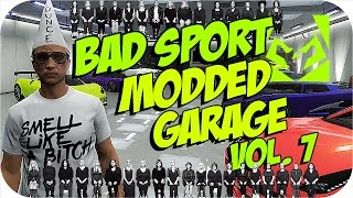 GTA 5 Online - BAD SPORT Modded 3 Garage Showcase Vol  7
