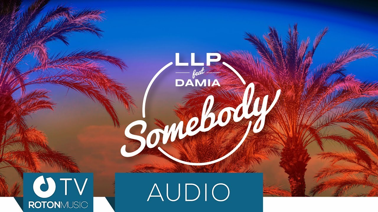 LLP - Somebody (feat. Damia)