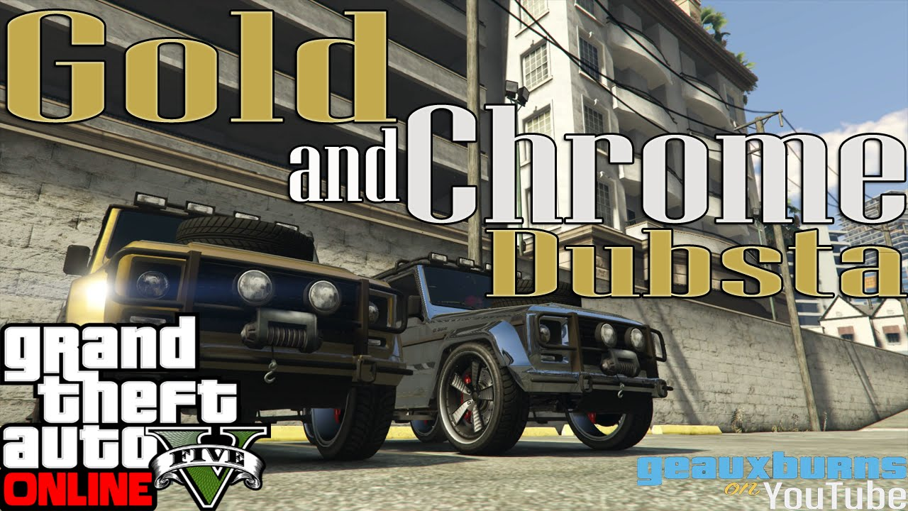 Gta Chrome Dubsta Gta Online Gold And Chrome