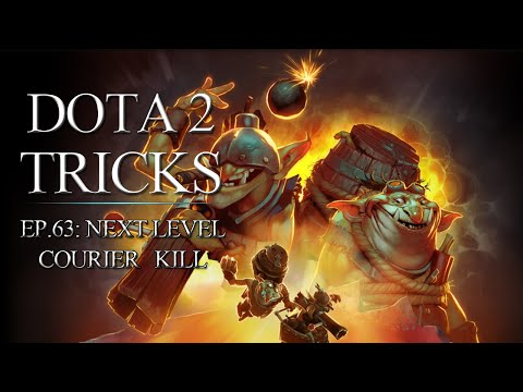 Dota 2 Tricks  Next Level Courier Kill
