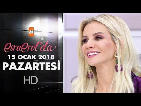 Esra Erol'da 15 Ocak 2018 Pazartesi - 526. bölüm