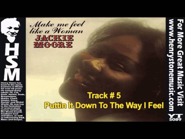 Puttin It Down To The Way I Feel - Jackie Moore