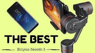 Zhiyun Smooth 3 Review - The New Best Smartphone Stabilizer of 2017!