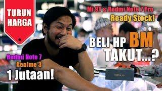 Ep 29: Mi 9T & Redmi Note 7 Pro Ready Stock! Redmi Note 7 & Realme 3 Sejutaan di BCP! #MarZoom