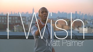 Watch Matt Palmer I Wish video