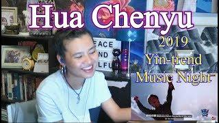 Hua Chenyu - 2019 Yin-trend Music Night (REACTION)