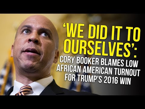 'We Did It To Ourselves': Cory Booker Blames Low African American Turnout For Trump's 2016 Win