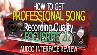 Focusrite Scarlett 2i2 Review Audio Interface How to get Professional Sounding VocalsGuitar