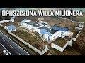 ABANDONED MILIONER'S RESIDENCE     Urbex History
