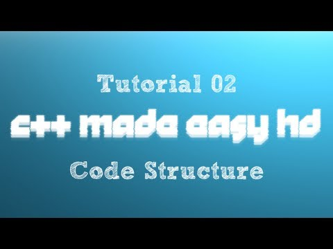 C++ Made Easy HD Tutorial 2 - Code Structure