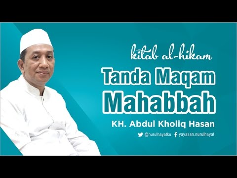 [ KITAB AL HIKAM ]  Tanda Maqam Mahabbah ~ KH  Abdul Kholiq Hasan