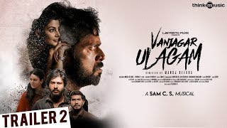 Vanjagar Ulagam Official Trailer 2
