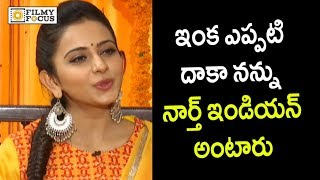 Rakul Preet Strong Warning to Anchor for calling her North Indian