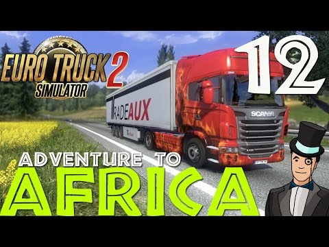 Euro Truck Simulator 2 - Adventure To Africa - Episode 12