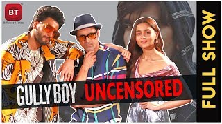 Gully Boy Movie Uncensored Full Exclusive Interview With Ranveer Singh & Alia Bhatt