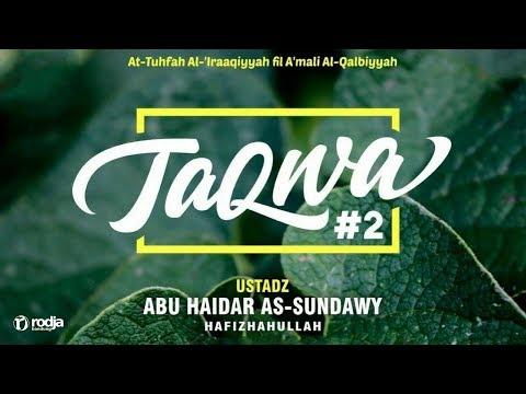 Mendalami Amalan Hati | Bab Taqwa #2 | Ustadz Abu Haidar As-Sundawy