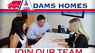 Adams Homes | Sales Associate Careers | www.AdamsHomes.com
