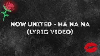 Now United - Na Na Na (LYRIC VIDEO)