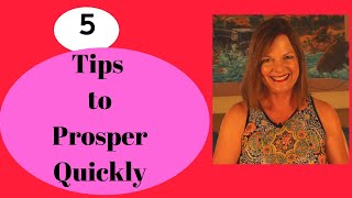 5 Tips to Prosper Quickly