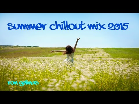 Chillout Summer Music Mix 2015 by Ron Gelinas