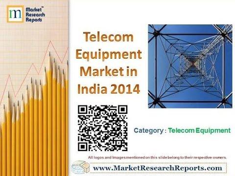 Telecom Equipment Market in India 2014