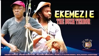 Ekemezie the Bush Terror Nigerian Movie [Part 1]