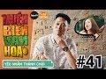 Thiên Biến Vạn Hóa Tập 41 | YÊU NHẦM THÁNH CHỬI | Phim Hài 2018 thumbnail