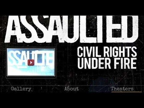 Assaulted: Civil Rights Under Fire (2013)  Documentary  Movie