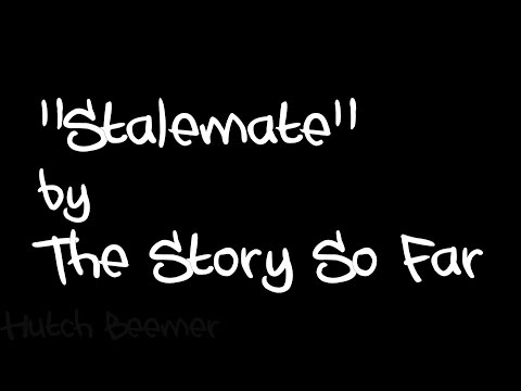The Story So Far - Stalemate