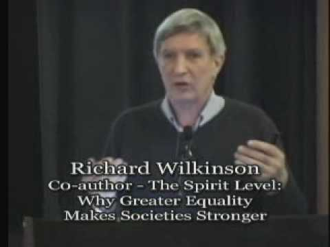 Talk - Richard Wilkinson & Kate Pickett - Why Greater Equality Makes Societies Stronger
