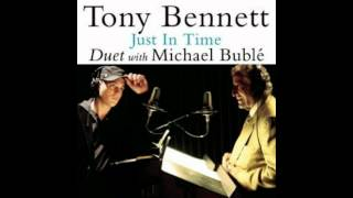Michael Buble Video - Tony Bennett & Michael Bublé - Just In Time